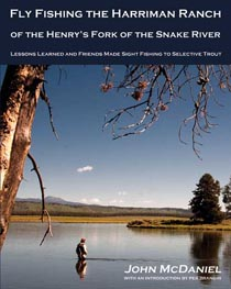 Fly Fishing the Harriman Ranch of the Henry's Fork of the Snake River