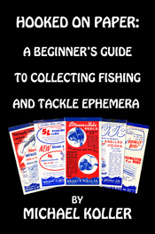 Hooked on Paper: A Beginner's Guide to Collecting Fishing & Tackle Ephemera