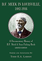 B.F. Meek in Louisville, 1882-1916 LIMITED EDITION Hardcover