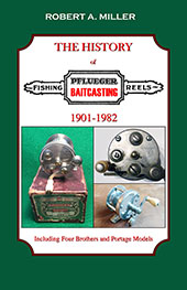 The History of Pflueger Baitcasting Reels, 1901-1982