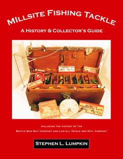 Millsite Fishing Tackle: A History & Collector's Guide