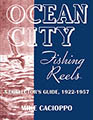 Ocean City Fishing Reels: A Collector's Guide, 1922-1957