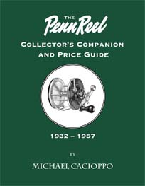 The Penn Reel Collector's Companion and Price Guide, 1932-1957
