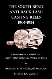 The South Bend Anti-Back-Lash Casting Reels, 1905-1934