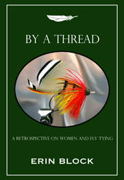 By a Thread: A Retrospective on Women and Fly Tying