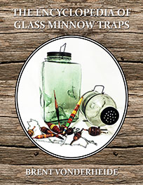 The Encyclopedia of Glass Minnow Traps