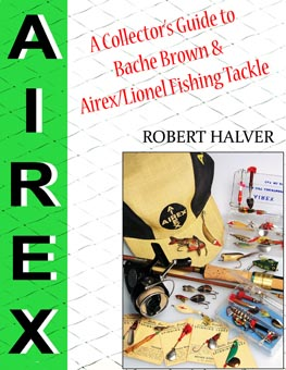 A Collector's Guide to Bache Brown and Airex/Lionel Fishing Tackle