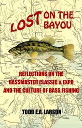 Lost on the Bayou: Reflections on the Bassmaster Classic & Expo and the Culture of Bass Fishing