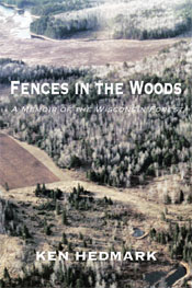 Fences in the Woods: A Memoir of the Wisconsin Forest