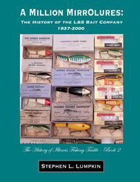 A Million MirrOlures: The History of the L&S Bait Company, 1937-2000