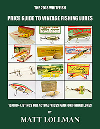 The 2018 Whitefish Price Guide to Vintage Fishing Lures