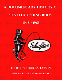 A Documentary History of Sila-Flex Fishing Rods, 1948-1963