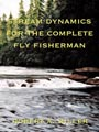 Stream Dynamics For The Complete Fly Fisherman:
