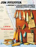 Jim Pfeffer: A History & Collector's Guide to Pfeffer Fishing Lures