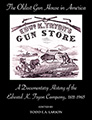 The Oldest Gun House in America: A Documentary History of the Edward K. Tryon Co., 1811-1965