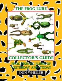 The Frog Lure Collector's Guide: